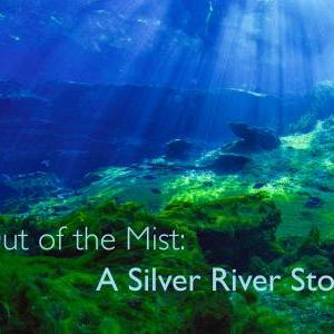 "Special Film: ""Out of the Mist: A Silver River Story"""