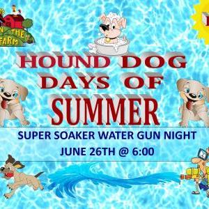 Down on the Farm - Hound Dog Days of Summer - Super Soaker Water Night