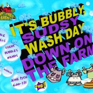 Calendar of Events - Down on the Farm - Wash Day Down on the Farm - Bubble Night